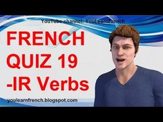 French Video Audio Lessons: FRENCH QUIZ 19 - TEST French -IR Verbs Conjugation Present tense Second group Regular verbs endings