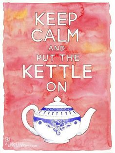 Keep Calm and. In this article we will see a nice roundup of more or less useful tips for those who feel the need to keep calm and. Keep Calm, Stay Calm, Momento Cafe, We All Mad Here, Tee Kunst, Tea Quotes, Food Quotes, Chocolate Caliente, Tea And Books