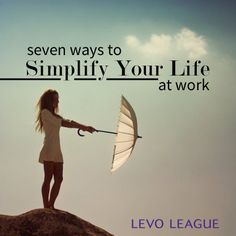 Simplify Your Life at Work (or while working at home!)