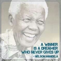 A winner is a dreamer who never gives up.  Thank you Nelson Mandela! R.I.P. #madiba