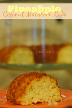 Pineapple Coconut Macaroon Cake Recipe....3 simple ingredients and a little TLC while baking....the perfect Summer treat!