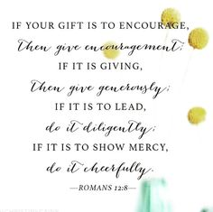 Idk know my gift yet Romans Bible Verse, Faith Bible, Bible Verses Quotes, Encouragement Quotes, Romans 12, Scriptures, Christian Faith, Christian Quotes, Spiritual Growth Quotes
