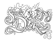 Suck A Bag Of Dicks   Coloring Page By Colorful Language © Posted Withu2026