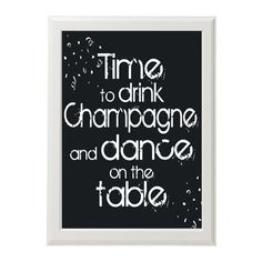 Time to drink champagne (or your drink of choice) typography - Black and white or you choose the colors - new year's eve wall decor. $26.95, via Etsy.