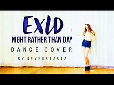 EXID (이엑스아이디) _ Night Rather Than Day  (낮보다는 밤) _ dance cover by Neverst...