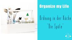 Organize my Life -  Ordnung in der Küche: Die Spüle