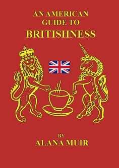 Free Kindle Book For A Limited Time : An American Guide to Britishness - An educational and humorous look at life, language and culture in Britain through the eyes of an American who lives in Scotland, sometimes against her will.