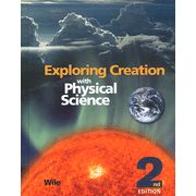 Exploring Creation with Physical Science Student Textbook, 2nd Edition  -               By: Dr. Jay L. Wile