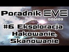 Poradnik Eve Online #6 - Eksploracja, hakowanie, skanowanie - YouTube