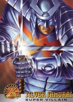 Silver Samurai Fleer X-Men) Marvel Comic Universe, Comics Universe, Marvel Comics, Silver Samurai, Lady Deathstrike, Marvel Cards, Marvel Villains, X Men, Comic Books