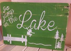 Go Jump In The Lake Pallet Sign by designsatdaybreak on Etsy, $29.00