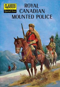 "Read ""Royal Canadian Mounted Police"" by Lorenz Graham available from Rakuten Kobo. The motto of the Royal Canadian Mounted Police is ""Uphold the right"", and today Mounties uphold the right in modern citi. Caricatures, Comic Book Covers, Comic Books, Canadian History, Canadian Army, Old Comics, Classic Comics, Silver Age, Military Art"