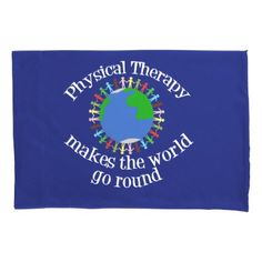 Physical Therapy Makes the World Go Round Pillowcase - quote pun meme quotes diy custom Physical Therapy Quotes, Physical Therapist, People Holding Hands, Unique Presents, Teacher Appreciation, Cool Gifts, Helping People, Teacher Gifts, Physics