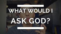 The One Thing I Would Ask God   Christian Youtuber
