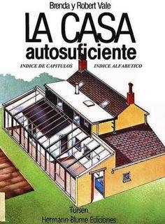 House Design: La casa autosuficiente - The Self-Sufficient House.