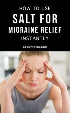 Natural Headache Remedies How to Use Salt for Migraine Relief Instantly - A natural home based remedy that is the simplest ingredient of every house hold has now proved to cure migraine headache,How to Use Salt for Migraine Ocular Migraine, Migraine Pain, Chronic Migraines, Migraine Remedy, Fibromyalgia, Migraine Diet, Chronic Illness, Home Remedy For Headache, Natural Headache Remedies
