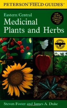 A Field Guide to Medicinal Plants and Herbs: Of Eastern and Central North America (Peterson Field Guides)/Steven Foster, James A. Thing 1, Field Guide, Shade Plants, Medicinal Plants, Alternative Medicine, Shade Garden, Natural Remedies, Holistic Remedies, Holistic Healing