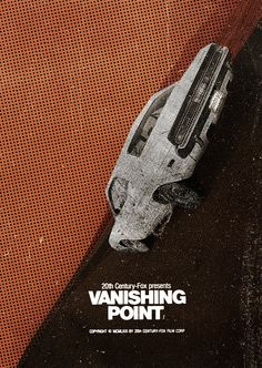 Vanishing Point - movie poster - Heath Killen This was pretty much the cousin of Dukes of Hazard