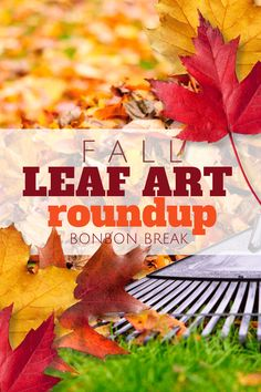 Fall Leaf Art Round-Up - Fun, simple kids activities and DIY decorations for mantles, wreaths and more!