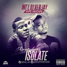 MIXTAPE: DJ R jay – Hype Mix Re-Introducing Isolate