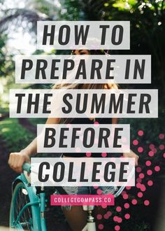 Want to make sure you're ready for school when classes start this fall? Check out this students's advice on how to prepare for college over the summer.