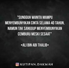 Muslim Words, Jodoh Quotes, Faith Quotes, Life Quotes, Ali Bin Abi Thalib, Perfection Quotes, Self Reminder, Quotes Indonesia, Best Husband