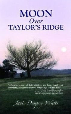 Moon Over Taylor's Ridge by Janie Dempsey Watts