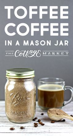 chocolate covered coffee beans Toffee Coffee in a Mason Jar Gift The Cottage Market - Coffee Creamer - Ideas of Coffee Creamer Homemade Coffee Creamer, Coffee Creamer Recipe, Cappuccino Recipe, Mason Jar Mixes, Mason Jars, Jar Gifts, Food Gifts, Tea Recipes, Coffee Recipes