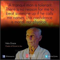 Helio Gracie. Martial arts quotes