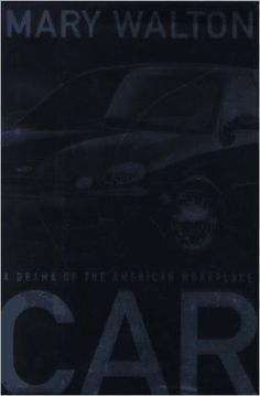 Car: A Drama of the American Workplace https://www.amazon.com/dp/0393040801?m=A1WRMR2UE5PIS8&ref_=v_sp_detail_page