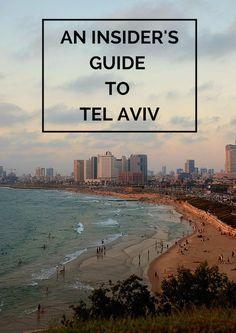 An Insider's Guide to Tel Aviv, Israel