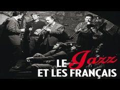 Paris Match présente : Le Jazz et les français (full album 2/2) - YouTube