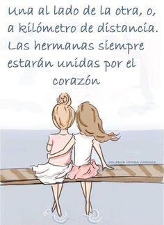 Las hermanas siempre estarán unidas por el corazón *