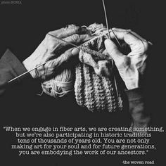 """""""One reason I love fiber art so much!"""" from The Woven Road Knitting Quotes, Knitting Humor, Crochet Humor, Knit Or Crochet, Knitting Yarn, Knitting Projects, Knitting Patterns, Knitting Tutorials, Sewing Humor"""