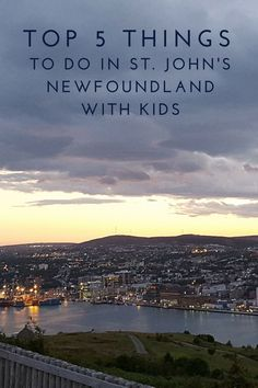 We're sharing the top 5 things to do in St. Johns, Newfoundland with kids; a perfect destination for families with a unique history and warm hospitality.