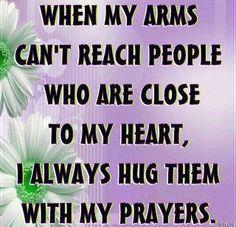 <3 so if you feel a warm feeling know it's my hug thru a prayer