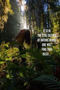 It is in the still silence of nature where one will find true bliss.. WILD WOMAN SISTERHOOD™