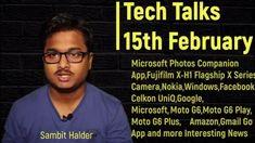 Tech Talks 15th February,Fujifilm X-H1 ,Nokia,Windows,Facebook,Celkon Un...