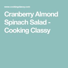 Cranberry Almond Spinach Salad - Cooking Classy