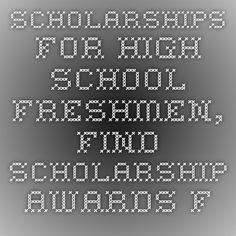 Scholarships for High School Freshmen, Find Scholarship Awards for a High School Freshman | Scholarship Directory | ScholarshipExperts.com