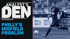 #MLS  The Philadelphia Union have a problem in central midfield | Analyst's Den