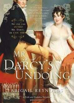 Mr. Darcy's Undoing (A Pride and Prejudice Variation) by Abigail Reynolds, http://www.amazon.com/dp/1402240945/ref=cm_sw_r_pi_dp_mj9Zqb068MTQD
