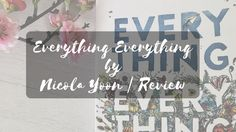 Over at LiveLikeALauren I blog about book reviews, baking, beauty, lifestyle and more! I have recently read Everything Everything by Nicola Yoon and have written my review! Why not check it out? Nicola Yoon, Book Reviews, Check It Out, Everything, About Me Blog, Thoughts, Writing, Baking, Lifestyle