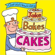 Jake Bakes Cakes: A Silly Rhyming Picture Book for Kids - Kindle edition by Gerald Hawksley. Children Kindle eBooks @ Amazon.com.