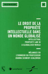 Le droit de la propriété intellectuelle dans un monde globalisé.     Presses universitaires de Strasbourg, 2014