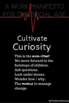 """Curiosity Muscles: As Leaders we remember that """"People don't resist change.They resist being changed."""""""