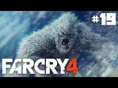 Far Cry 4: Part #19 | YETI SPOTTING!!!