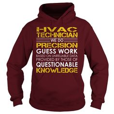HVAC Technician - We Do Precision Guess Work #gift #ideas #Popular #Everything #Videos #Shop #Animals #pets #Architecture #Art #Cars #motorcycles #Celebrities #DIY #crafts #Design #Education #Entertainment #Food #drink #Gardening #Geek #Hair #beauty #Health #fitness #History #Holidays #events #Home decor #Humor #Illustrations #posters #Kids #parenting #Men #Outdoors #Photography #Products #Quotes #Science #nature #Sports #Tattoos #Technology #Travel #Weddings #Women