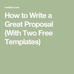 How to Write a Great Proposal (With Two Free Templates) Proposal Writing, Proposal Templates, Learning, Free, Studying, Teaching, Onderwijs