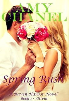 Spring Rush: A Raven Harbor Novel, Book 1, Olivia, http://www.amazon.com/dp/B00O3X2T2C/ref=cm_sw_r_pi_awdm_bblWvb0RT6XHM